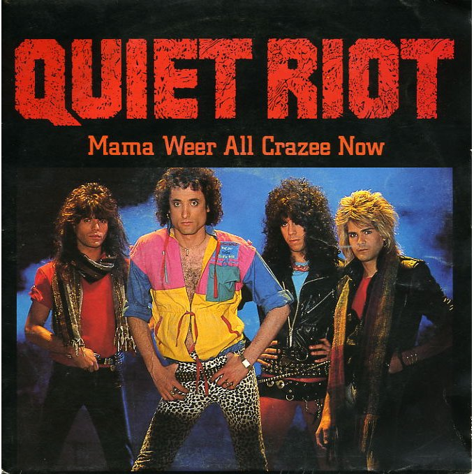 Contemptor's Late-Night Crappy '80s Hair Metal Video: Mama Weer All Crazee Now By Quiet Riot