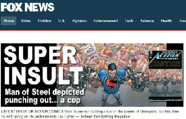 Fox News Gets Bent Out Of Shape Over Comic Book Storyline Where Superman Punches A Cop