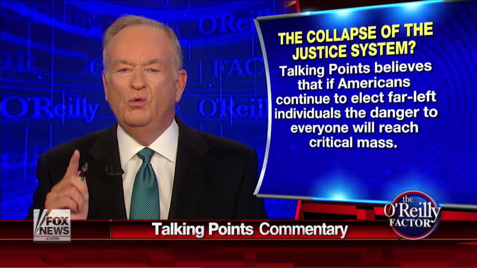 Fox News' Bill O'Reilly: Voting For Liberals Will Be The Death Of Us All!