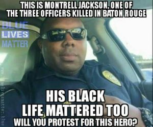 Like Officer Montrell Jackson of the Baton Rouge PD.