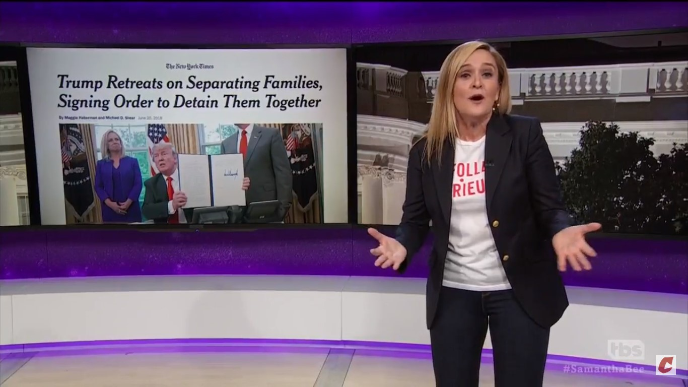 Sam Bee On Trump's Executive Order: 'No More Baby Internment Camps, Just Regular Internment Camps'
