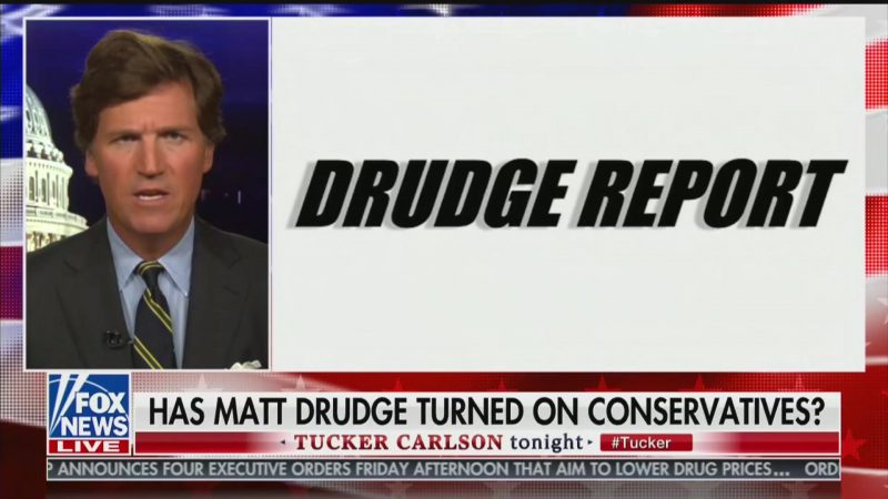Matt Drudge Is 'Now Firmly a Man of the Progressive Left,' Tucker Carlson Claims